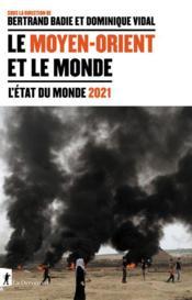 L'état du monde 2021 ; le Moyen-Orient et le monde - Couverture - Format classique