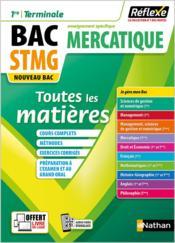 Réflexe Bac ; mercatique ; bac STMG ; toutes les matières ; 1re/terminale ; enseignement spécifique (édition 2021) - Couverture - Format classique
