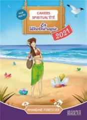 Cahiers Spiritual'été ; la lithothérapie (édition 2021) - Couverture - Format classique