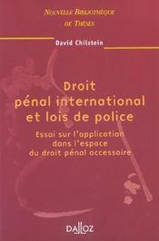 Droit pénal international et lois de police ; essai sur l'application dans l'espace du droit pénal accessoire - Intérieur - Format classique