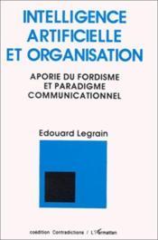 Intelligence artificielle et organisation ; aporie du fordisme et paradigme communicationnel - Couverture - Format classique
