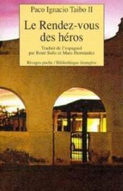 Le Rendez-Vous Des Heros - Couverture - Format classique