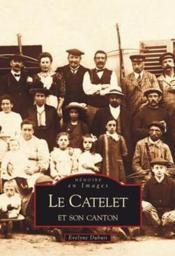 Le catelet et son canton - Couverture - Format classique