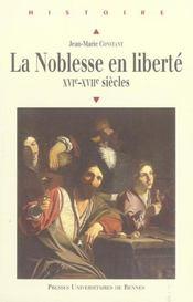 La noblesse en liberte xvie-xviie siecles - Intérieur - Format classique