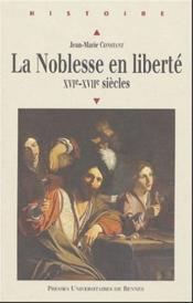 La noblesse en liberte xvie-xviie siecles - Couverture - Format classique