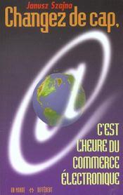 Changer De Cap ; C'Est L'Heure Du Commerce Electronique - Intérieur - Format classique
