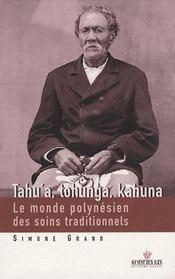 Tahu' a, Tohunga, Kahuna ; le monde polynésien des soins traditionnels - Intérieur - Format classique
