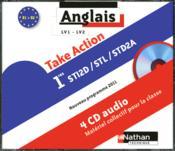 TAKE ACTION ; anglais ; 1re ST2D/STL/STD2A ; LV1/LV2 ; B1>B2 ; 4 cd audio pour la classe (édition 2011) - Couverture - Format classique