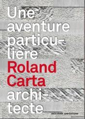 Monographie ; Roland Carta, architecte - Couverture - Format classique