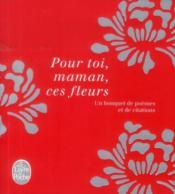Pour toi maman, ces fleurs - Couverture - Format classique