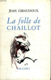 La Folle De Chaillot. - Couverture - Format classique