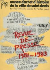 Revue De Presse 1981-1983 Musee D'Art Et D'Histoire De La Ville De Saint-Denis Dans Les Bâtiments Renoves De L'Ancien Carmel. - Couverture - Format classique