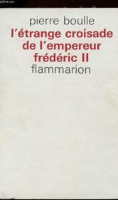 L'Etrange Croisade De L'Empereur Frederic Ii. - Couverture - Format classique