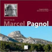 Sur les pas de Marcel Pagnol - Couverture - Format classique