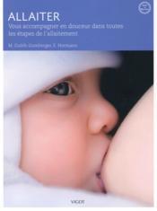 Allaiter ; comment choisir pour bébé ce qu'il y a de mieux - Couverture - Format classique