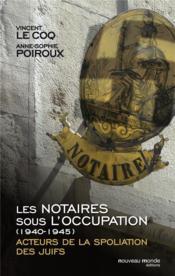 Les notaires sous l'Occupation (1940-1944) - Couverture - Format classique