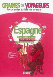 GRAINES DE VOYAGEURS ; Espagne - Couverture - Format classique