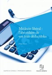 Médecin libéral : l'abécédaire de vos frais déductibles - Couverture - Format classique