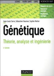 Génétique ; théorie, analyse et ingénierie (5e édition) - Couverture - Format classique