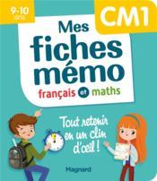 Mon mémo ; mes fiches français et maths CM1 ; tout retenir en un clin d'oeil ! - Couverture - Format classique