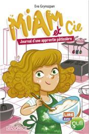Miam et Cie ; journal d'une apprentie pâtissière - Couverture - Format classique