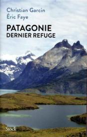 Patagonie, dernier refuge - Couverture - Format classique