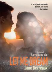 Let me dream t.2 : la vie sans elle - Couverture - Format classique