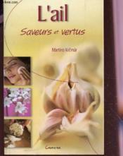 L'ail, saveurs et vertus - Couverture - Format classique