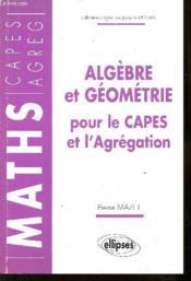 Algebre Et Geometrie Pour Le Capes Et L'Agregation - Couverture - Format classique