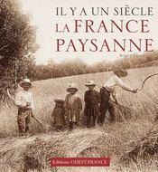 Il y a un siècle... la France paysanne - Intérieur - Format classique