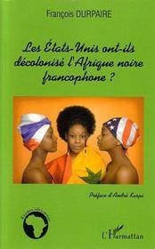 Les etats-unis ont-ils decolonise l'afrique noire francophone ? - Intérieur - Format classique