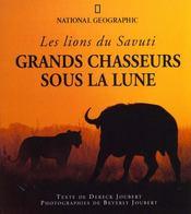 Grands Chasseurs Sous La Lune ; Les Lions Du Savuti - Intérieur - Format classique