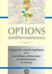 L'approche causale appliquee a la surveillance alimentaire et nutritionnelle en tunisie options medi - Couverture - Format classique