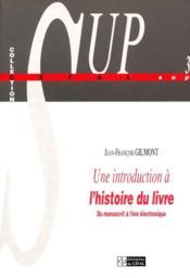 Une introduction a l'histoire du livre : du manuscrit a l'ere electronique - Couverture - Format classique
