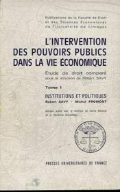 L'Intervention Des Pouvoirs Publics Dans La Vie Economique. Etude De Droit Compare. Tome I : Instit - Couverture - Format classique