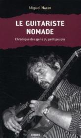 Le guitariste nomade ; chroniques des gens du petit peuple - Couverture - Format classique
