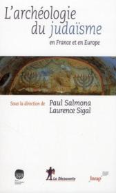 L'archéologie du judaïsme en France et en Europe - Couverture - Format classique