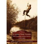 Le marais nord vendeén ; photographies de Jean Challet (1952-1965) - Couverture - Format classique