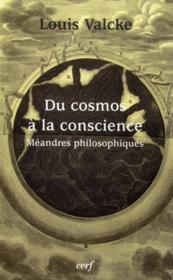 Du Cosmos A La Conscience Meandres Philosophiques - Couverture - Format classique