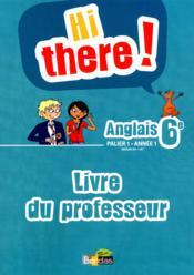 Hi There Anglais 6e Livre Du Professeur Daniel Leclercq