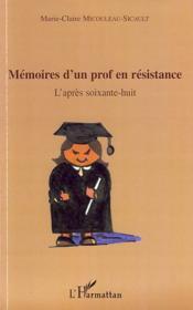 Mémoires d'un prof en résistance ; l'après soixante-huit - Couverture - Format classique
