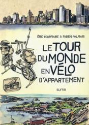 Le tour du monde en vélo d'appartement - Couverture - Format classique