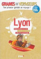 GRAINES DE VOYAGEURS ; Lyon - Couverture - Format classique