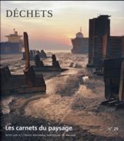Les Carnets Du Paysage N.29 ; Déchets - Couverture - Format classique