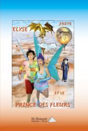 Elyse et le prince des fleurs - Couverture - Format classique