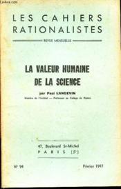 Les Cahiers Rationalistes - N°94 - Fevrier 1947 / La Valeur Humaine De La Science. - Couverture - Format classique