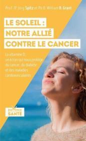 Le soleil : notre allié contre le cancer - Couverture - Format classique