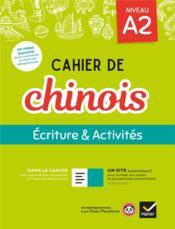 Cahier de chinois ; A2; écriture et activités (édition 2020) - Couverture - Format classique