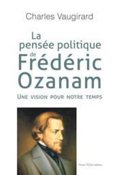 La pensée politique de Frédéric Ozanam - Couverture - Format classique