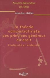 La theorie administrativiste des principes generaux du droit. continuite et modernite - Couverture - Format classique